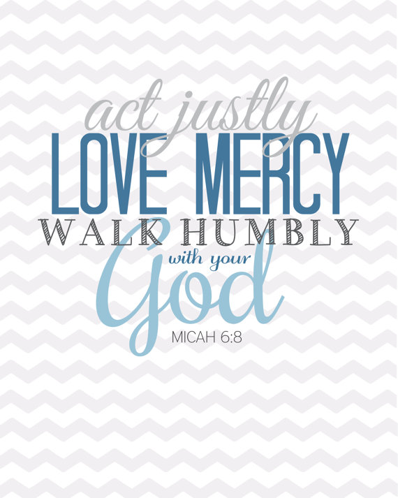 Act Justly, Love Mercy, Walk Humbly, Faith, Lent